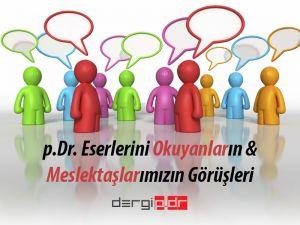 p.Dr. OKURLARININ YORUM VE DEĞERLENDİRMELERİ