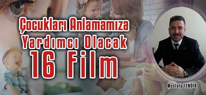 Çocukları Anlamamıza Yardımcı Olacak 16 Film