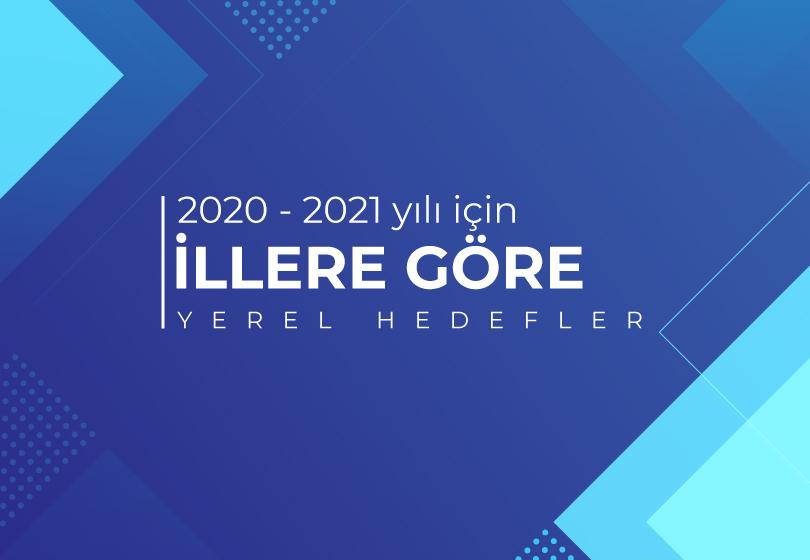 2020-20201 YILI İÇİN İLLERE GÖRE GÜNCEL YEREL HEDEFLER galerisi resim 1