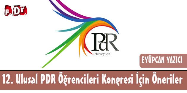12. Ulusal PDR Öğrenci Kongresi İçin Öneriler