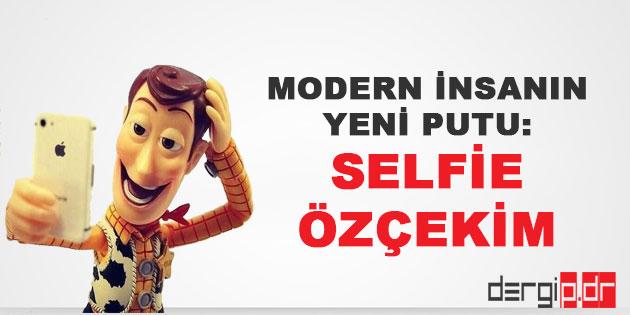 Modern İnsanın Yeni Putu: Selfie veya Özçekim