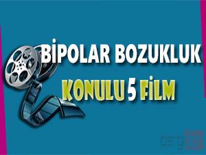 Bipolar Bozukluk Konulu 5 Film