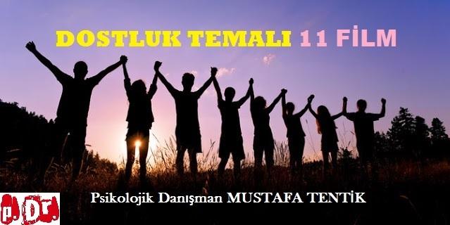 DOSTLUK TEMASINA SAHİP 11 FİLM