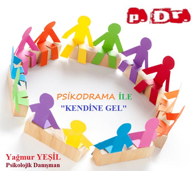 """PSİKODRAMA İLE """"KENDİNE GEL"""""""