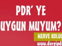 PDR' ye Uygun Muyum?