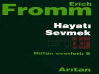"""Erich Fromm'dan """"Hayatı Sevmek"""""""