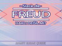 Sizce de Freud Haklı Değil Mi?