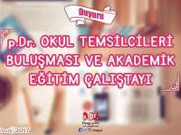 p.Dr. Okul Temsilcileri Buluşması ve Akademik Eğitim Çalıştayı