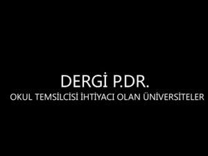 DERGİ P.DR. OKUL TEMSİLCİSİ İHTİYACI OLAN ÜNİVERSİTELER